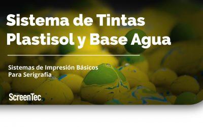Sistema de Tintas Plastisol y Base Agua